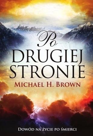 Po drugiej stronie - Michael H. Brown