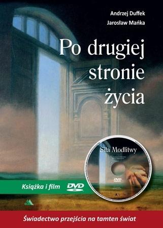 Po drugiej stronie życia - Andrzej Duffek, Jarosław Mańka : Świadectwo : Film DVD