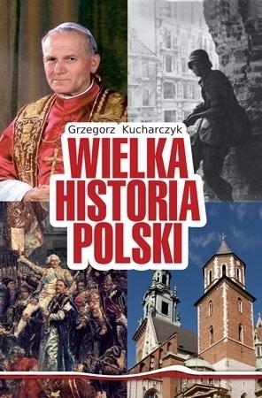 Wielka Historia Polski - Album - Kucharczyk Grzegorz : Kompendium