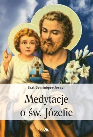 Medytacje o św. Józefie - br. Dominique-Joseph : Modlitewnik