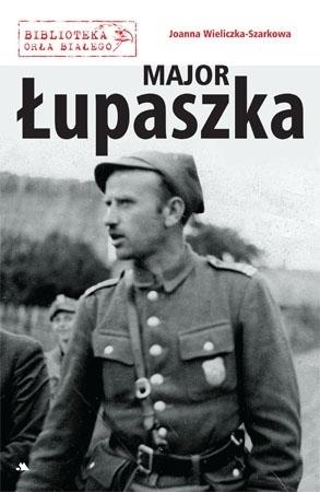 Major Łupaszka - Joanna Wieliczka-Szarkowa : Biografia