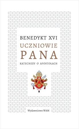 Uczniowie Pana. Katechezy o Apostołach - Benedykt XVI, kard. Joseph Ratzinger : Duchowość