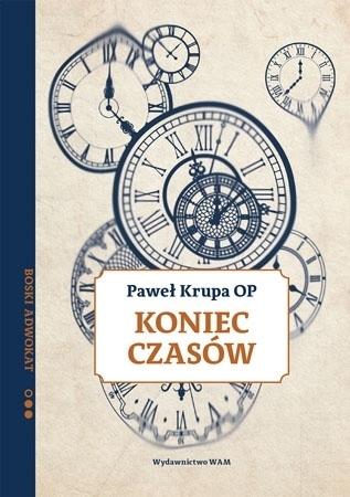 Koniec czasów - O. Paweł Krupa
