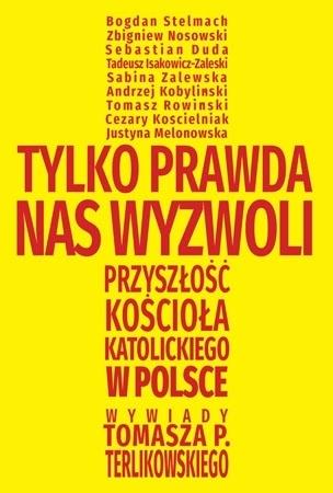 Tylko prawda nas wyzwoli - Tomasz P. Terlikowski
