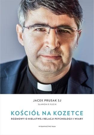 Kościół na kozetce. Rozmowy o niełatwej relacji psychologii i wiary - Jacek Prusak SJ, Sławomir Rusin