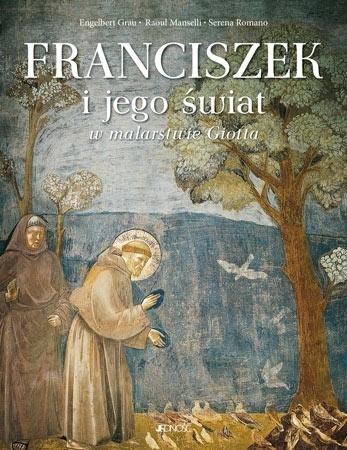 Franciszek i jego świat w malarstwie Giotta : Malarstwo
