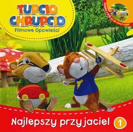Tupcio Chrupcio. Najlepszy Przyjaciel. Książka z płytą DVD : Dla dzieci