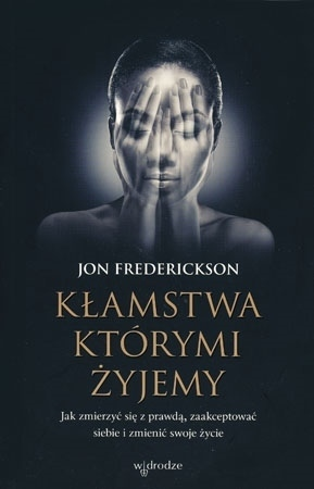 Kłamstwa którymi żyjemy - Jon Frederickson