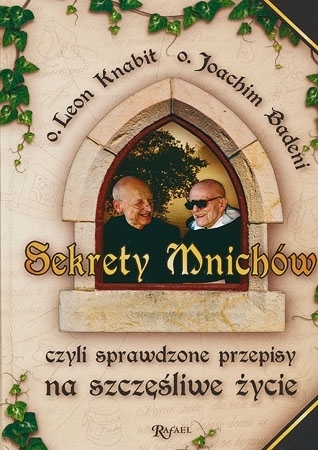 Sekrety mnichów - Joachim  Badeni, Leon Knabit : Poradnik duchowy