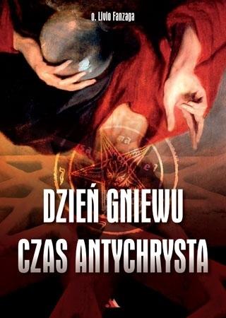 Dzień gniewu. Czas Antychrysta - O. Livio Fanzaga : Poradnik duchowy