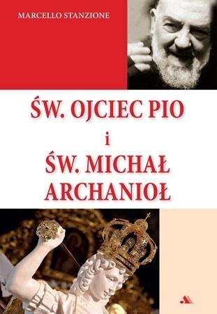 Św. Ojciec Pio i św. Michał Archanioł - Marcello Stanzione : Poradnik duchowy
