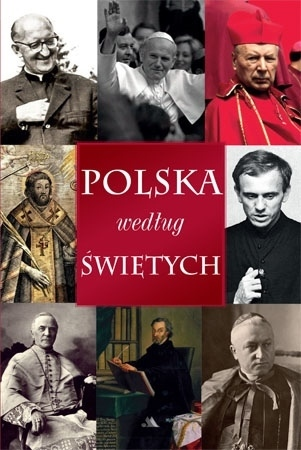 Polska według świętych - Jacek P. Laskowski : Historia Polski