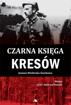 Czarna księga Kresów - Joanna Wieliczka-Szarkowa : Historia Polski