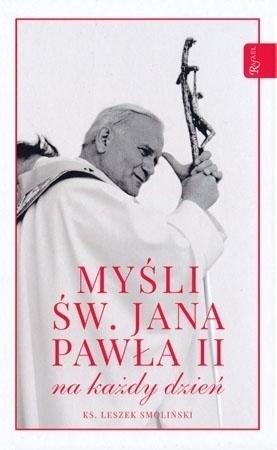 Myśli św. Jana Pawła II na każdy dzień - ks. Smoliński Leszek : Poradnik duchowy