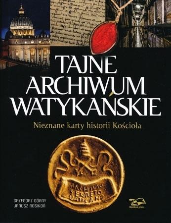 Tajne Archiwum Watykańskie - Grzegorz Górny, Janusz Rosikoń