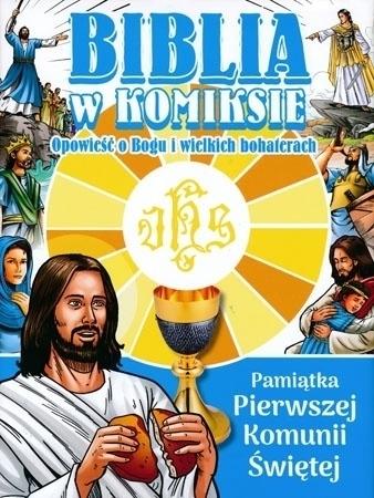 Biblia w komiksie. Pamiątka Pierwszej Komuni Świętej : Biblia