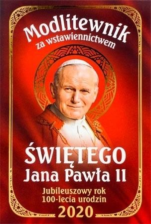 Modlitewnik za wstawiennictwem świętego Jana Pawła II. Jubileuszowy rok 100-lecia urodzin 2020