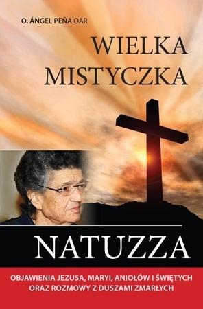 Wielka mistyczka Natuzza - o. Angel Pena OAR : Biografie i hagiografie