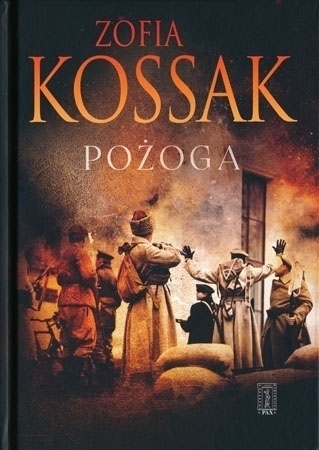 Pożoga. Wspomnienia z Wołynia 1917-1919 - Zofia Kossak : Historia Polski