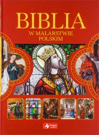Biblia w malarstwie polskim - Paulina Kowalczyk : Album