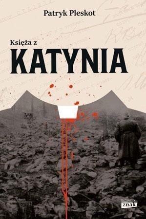 Księża z Katynia - Patryk Pleskot
