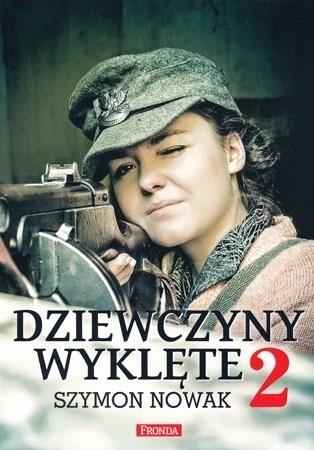Dziewczyny wyklęte 2 (opr. miękka) - Szymon Nowak