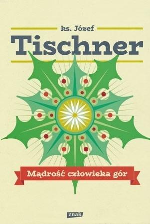 Mądrość człowieka gór - ks. Józef Tischner