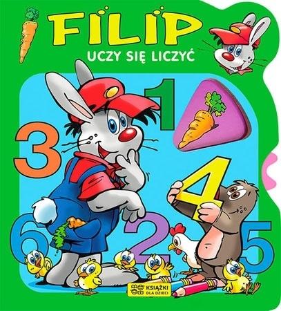 Filip uczy się liczyć : Dla dzieci