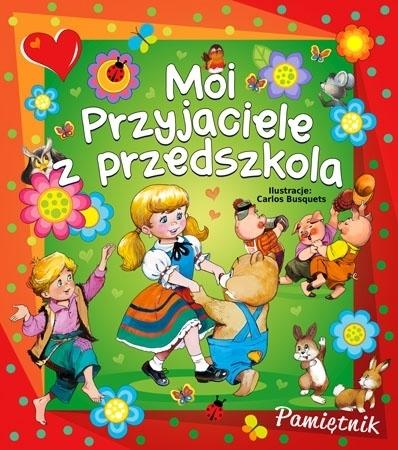 Moi przyjaciele z przedszkola : Dla dzieci