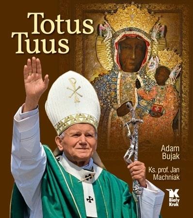 Totus Tuus - Ks. prof. Jan Machniak, Adam Bujak : Album