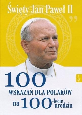 100 wskazań dla polaków na 100-lecie urodzin. Święty Jan Paweł II - Małgorzata Pabis : Album