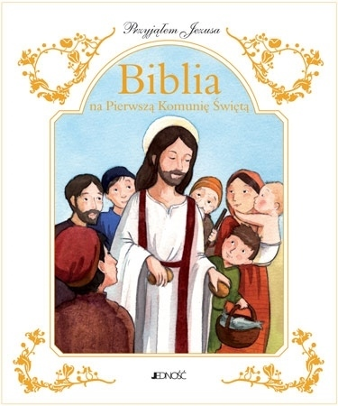Biblia na Pierwszą Komunię Świętą. Przyjąłem Jezusa (w ozdobnym etui)