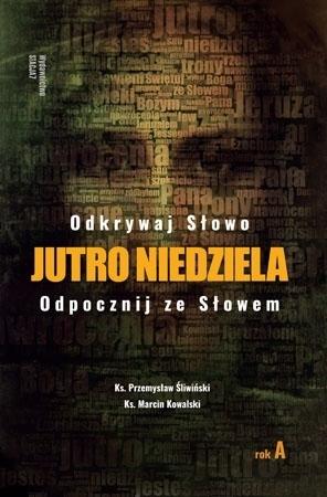 Jutro niedziela – Rok A - Ks. Przemysław Śliwiński, ks. Marcin Kowalski