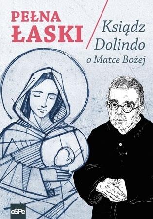 Pełna Łaski. Ksiądz Dolindo o Matce Bożej - Krzysztof Nowakowski
