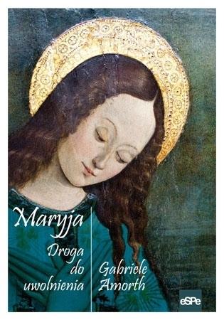 Maryja. Droga do uwolnienia - Gabriele Amorth