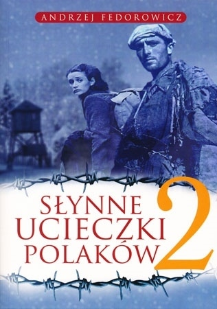 Słynne ucieczki polaków 2 - Andrzej Fedorowicz