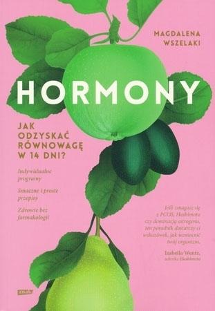 Hormony. Jak odzyskać równowagę w 14 dni? - Magdalena Wszelaki : Poradnik o zdrowiu