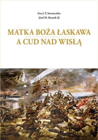 Matka Boża Łaskawa a Cud nad Wisłą - Ewa J.P. Storożyńska, Józef M. Bartnik SJ
