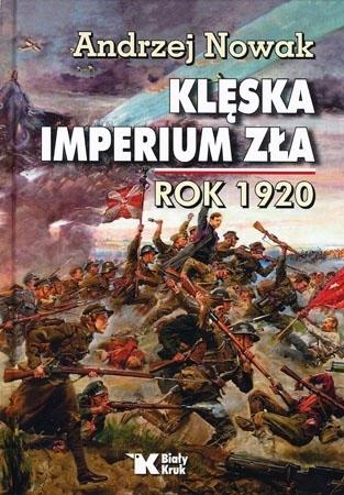 Klęska imperium zła. Rok 1920 - Andrzej Nowak