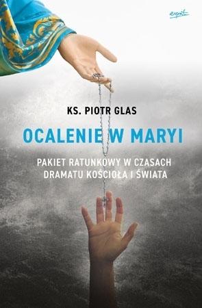 Ocalenie w Maryi - Ks. Piotr Glas