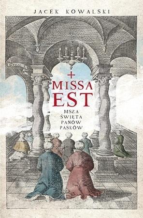 Missa est. Msza święta panów Pasków - Jacek Kowalski