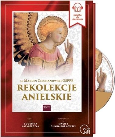 Rekolekcje Anielskie. Audiobook - o. Marcin Ciechanowski OSP