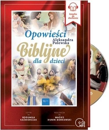 Opowieści Biblijne dla dzieci. Audiobook - Aleksandra Polewska