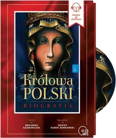 Królowa Polski. Biografia. Audiobook - Henryk Bejda : Biografia