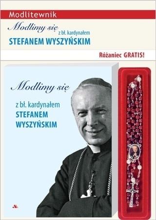 Modlimy się z bł. kardynałem Stefanem Wyszyńskim : Modlitewnik z różańcem