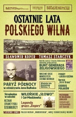 Ostatnie lata polskiego Wilna - Sławomir Koper, Tomasz Stańczyk