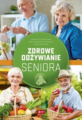 Zdrowe odżywianie seniora - Agnieszka Ziober