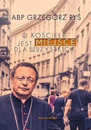 W Kościele jest miejsce dla wszystkich - abp Grzegorz Ryś : Poradnik duchowy