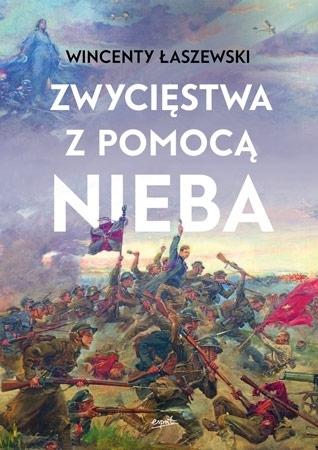 Zwycięstwa z pomocą Nieba - Wincenty Łaszewski