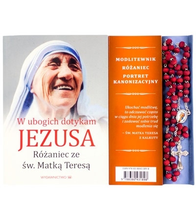W ubogich dotykam Jezusa. Różaniec ze św. Matką Teresą : Modlitewnik